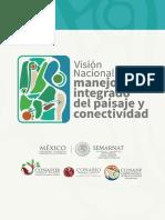 (SEMARNAT, CONABIO, CONAFOR y CONANP, 2017) Vision Nacional de Manejo Integrado de Paisaje y Conectividad, Mexico.pdf