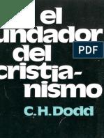 Dodd, c. h. - el-fundador-del-cristianismo.pdf