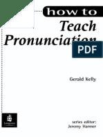 How to teach Pronunciation - Gerald Kelly.pdf