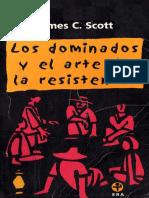 Scott, James C. - Los Dominados y El Arte de La Resistencia [1990]