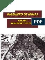 El Ingeniero de Minas Pasado, Presente y Futuro