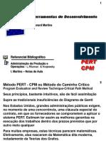 PERT CPM. Ferramentas de Desenvolvimento. Referencial Bibliográfico. Isnard Martins