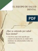 El Equipo de Salud Dental