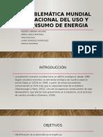 PROBLEMÁTICA MUNDIAL Y NACIONAL DEL USO Y CONSUMO.pptx