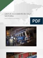 GRABE ACCIDENTE EN VILLA VICTORIA.pptx