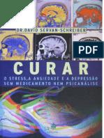 Curar - O Stress, a Ansiedade e a Depressão Sem Medicamento Nem Psicanálise  (David Servan Schreiber).pdf