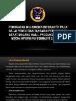 PEMBUATAN MULTIMEDIA INTERAKTIF PADA BALAI PENELITIAN TANAMAN PEMANIS.pptx