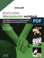Maitland, Manipulación Vertebral, Tratamiento de Los Trastornos Neuromusculoesqueleticos, 8va Ed - Hengeveld y Banks - 2014