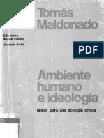 MALDONADO, Tomás - Ambiente humano e ideología (caps. 8 a 13)