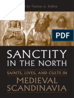 Thomas Dubois - Sanctity in the North Saints Lives and Cults in Medieval Scandinavia 2008 University of Toronto Press