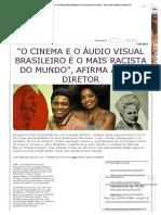 """""""O cinema e o áudio visual brasileiro é o mais racista do mundo"""", afirma ator e diretor _ Brasil 247"""