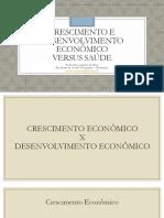 Aula 5 Crescimento e Desenvolvimento Econômico Versus Saúde