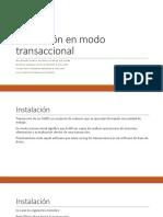 Instalación en Modo Transaccional