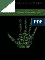 Marianne Rossi Stumpf%2c Ronice Muller de Quadros%2c Tarcisio de Arantes Leite. Estudos Da Lingua Brasileira de Sinais II