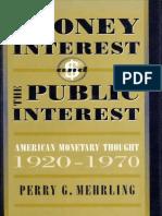 (Harvard Economic Studies) Perry G. Mehrling-The Money Interest and the Public Interest_ American Monetary Thought, 1920-1970-Harvard University Press (1998).epub