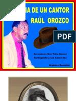 Historia de Un Cantor. Raúl Orozco