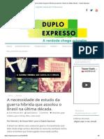a         necessidade         de         estudo         da         guerra         h    í    brida         que         assolou         o         brasil         na             Ú    ltima         d    é    cada.             –             duplo         expresso