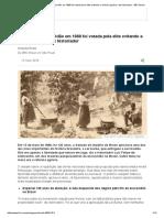 ALENCASTRO. Felipe de. Abolição Da Escravidão Em 1888 Foi Votada Pela Elite Evitando a Reforma Agrária, Diz Historiador - BBC Brasil