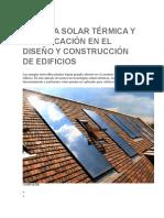 Energía Solar Térmica y Su Aplicación en El Diseño y Construcción de Edificios