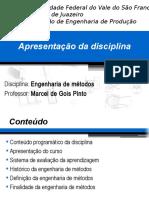 1 - Aula - Apresentao Da Disciplina - Engenharia de Mtodos (1)