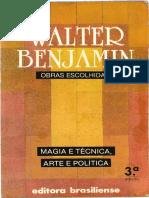 BENJAMIN, Walter. Obras Escolhidas, Vol. I. Magia e Técnica, Arte e Política
