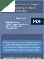 PTPSB_Pemanfaatan Sampah Organik  dengan Biogas & Briket Bioarang-1.pptx
