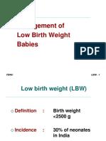 LBW, Care & Feeding