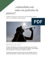 El Agua Embotellada Está Contaminada Con Partículas de Plástico