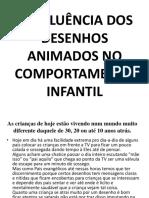 A INFLUÊNCIA DOS DESENHOS ANIMADOS