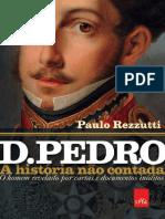 LIVRO - D. Pedro - A Historia Nao Contada (Paulo Rezzuti)