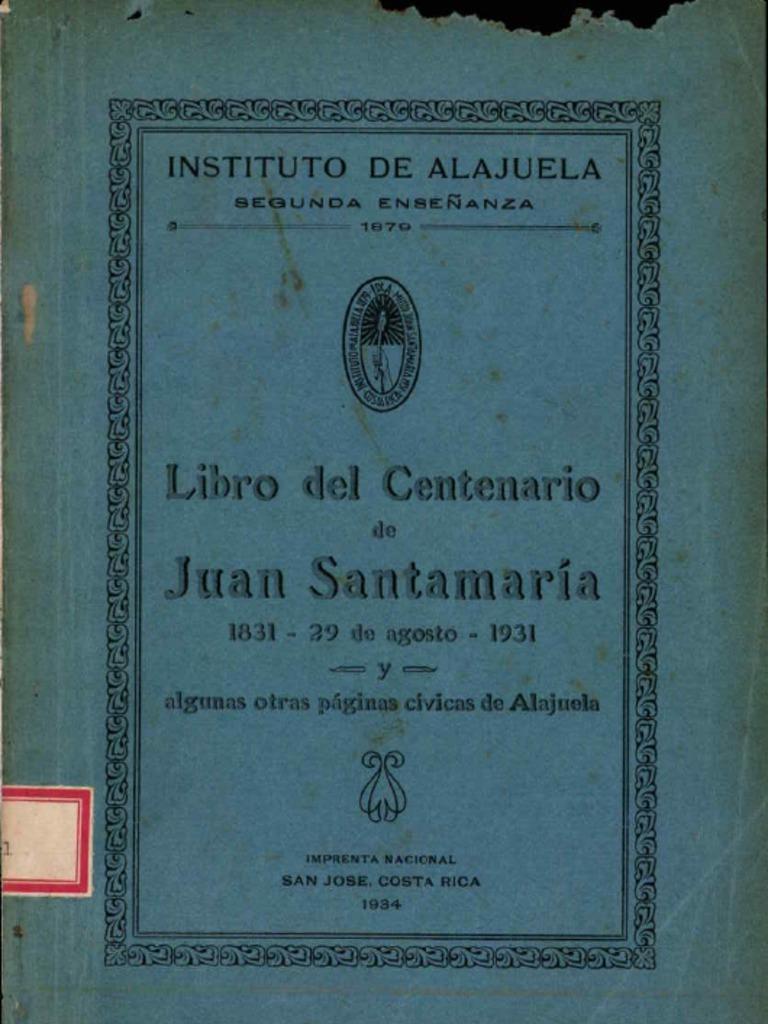 Libro Del Centenario de Juan Santamaría 1831-29 de Agosto-1931