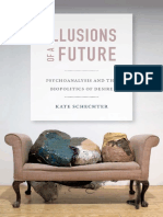 (Experimental Futures) Kate Schechter-Illusions of a Future_ Psychoanalysis and the Biopolitics of Desire-Duke University Press Books (2014)