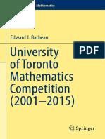 (Problem books in mathematics) Edward J. Barbeau-University of Toronto mathematics competition (2001-2015)-Springer International Publishing _ Imprint _ Springer (2016).pdf