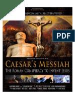 Caesar's Messiah the Roman Conspiracy to Invent Jesus