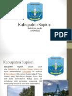Kabupaten Supiori (Shelvi Rizki A. 1102015222 B-12).pptx