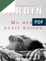 Ma Mère Avait Raison - Alexandre Jardin