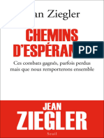 Jean Ziegler - Chemins d'espérance. Ces combats gagnés, parfois perdus mais que nous remporterons ensemble (2016, Seuil)