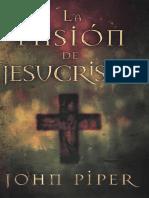 John Piper La Pasion de Jesucristo