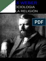 Weber, Max. - Sociologia de La Religion [1999]