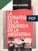 Altamira Jorge. La estrategia de la izquierda en la Argentina..pdf