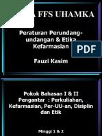 66000_01 Pengantar Kuliah, Per-UU-an, Disiplin dan Etik & Pekerjaan Kefarmasian.pptx