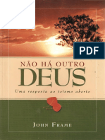 Não Há Outro Deus; Uma Resposta Ao Teísmo Aberto [John Frame]MAZINHO-AGRAPHAI (1)