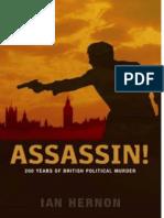 Ian Hernon, Assassin! 200 Years of British Political Murder, 2007