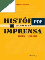 BARBOSA, Marialva. História Cultural Da Imprensa No Brasil (1900-2000)