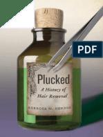 (Biopolitics) Rebecca M. Herzig-Plucked_ a History of Hair Removal-NYU Press (2015)