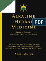 Alkaline Herbal Medicine Reverse Disease and Heal the Electric Body Aqiyl Aniys