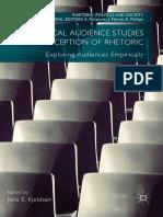 (Rhetoric, Politics and Society) Jens E. Kjeldsen (Eds.)- Rhetorical Audience Studies and Reception of Rhetoric_ Exploring Audiences Empirically-Palgrave Macmillan (2018)