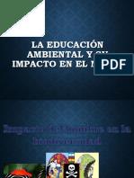 3.5 LA EDUCACION AMBIENTAL Y SU IMPACTO EN EL MEDIO.pptx