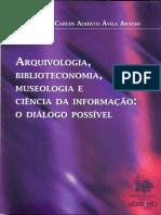 ARAÚJO, Carlos Alberto Ávila. Arquivologia, Biblioteconomia, Museologia e Ciência Da Informação – O Diálogo Possível