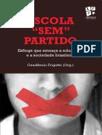 A gênese das teses do Escola sem Partido esfinge e ovo da serpente que ameaçam a sociedade e a educação – Gaudêncio Frigotto.pdf